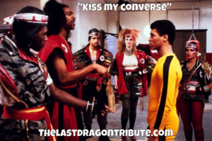 Kiss My Converse - The Last Dragon