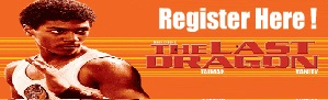 Register for The Last Dragon 30th Anniversary Package