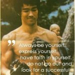 Always be yourself - Bruce Lee quote