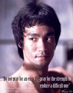 Bruce Lee - Do not pray for easy life