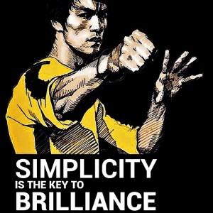 Simplicity is The Key To Brillance - Bruce Lee Quote