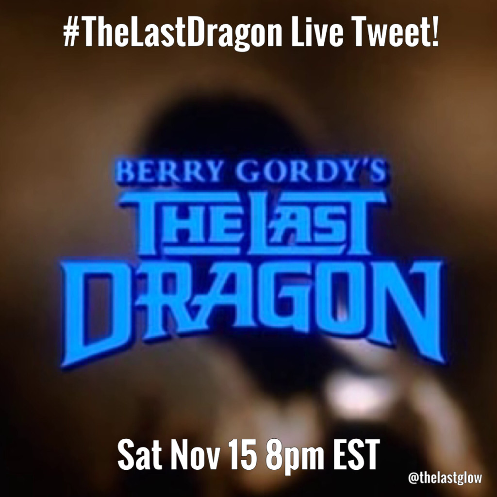 The Last Dragon Live Tweet Sat Nov 15 2014