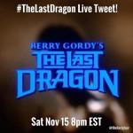The Last Dragon Live Tweet Sat Nov 15 2014