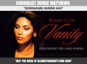 Blame it on Vanity - The Autobiography of Denise Matthews