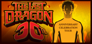 The Last Dragon 30th Anniversary Tour Banner