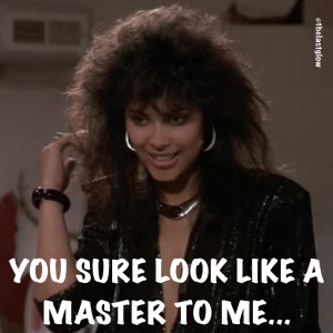 you sure look like a master to me - Denise Matthews Quote The Last Dragon