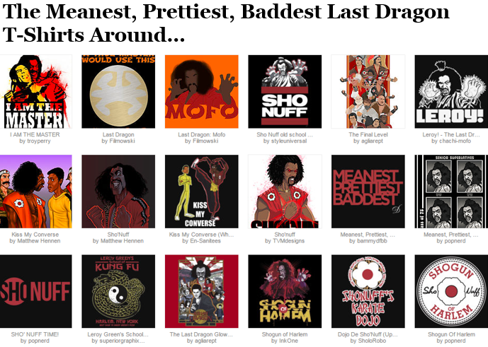 The Biggest Collection of Last Dragon T-Shirts