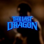 The Last Dragon opening Title